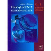 Leksykony techniczne, Urządzenia elektroniczne część 1 Elementy urządzeń (opr. miękka)