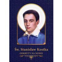 Książki religijne, Św. Stanisław Kostka odkryty na nowo - Grochowski Grzegorz (opr. miękka)