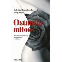Literatura młodzieżowa, Ostatnia miłość. Romans pornograficzny dla młodzieży i rodziców - Jerzy Seipp - ebook