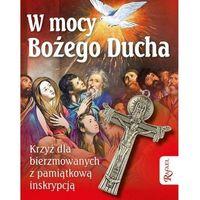 Książki dla dzieci, W mocy bożego ducha. pamiątka sakramentu... (opr. broszurowa)