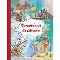 Książki dla dzieci, Opowiadania dla chłopców (opr. twarda)