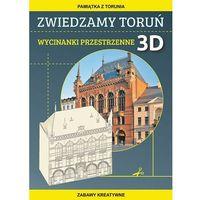 Książki dla dzieci, Zwiedzamy Toruń Wycinanki przestrzenne 3D. Darmowy odbiór w niemal 100 księgarniach! (opr. miękka)