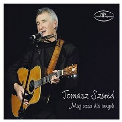 Tomasz Szwed - MIEJ CZAS DLA INNYCH