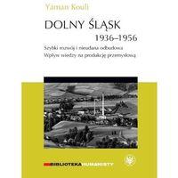 Biblioteka biznesu, Dolny Śląsk 1936-1956. Szybki rozwój i nieudana odbudowa. (opr. miękka)