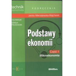 Podstawy ekonomii. Mikroekonomia. Podręcznik cz.1 (opr. broszurowa)