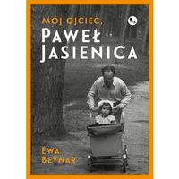 E-booki, Mój ojciec, Paweł Jasienica - Ewa Beynar-Czeczott (MOBI)