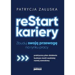 reStart kariery. Zbuduj swoją przewagę na rynku pracy - Patrycja Załuska - ebook