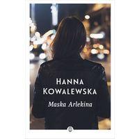 Literatura kobieca, obyczajowa, romanse, MASKA ARLEKINA WYD. 2 - Hanna Kowalewska (opr. miękka)