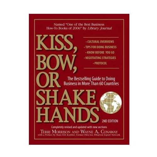 Biblioteka biznesu, Kiss Bow or Shake Hands Bestselling Guide to Doing Business