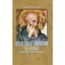 Rekolekcje codzienne według reguły św. Benedykta - Christian Schutz OSB - ebook