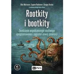 Rootkity i bootkity - matrosov alex, rodionov eugene, bratus sergey (opr. miękka)