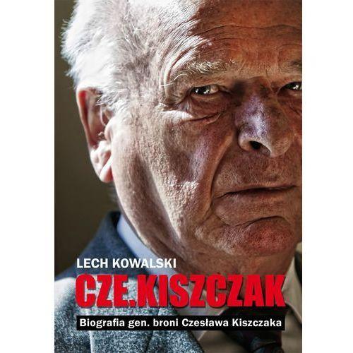 """Biografie i wspomnienia, """"Cze.Kiszczak"""". Biografia gen. broni Czesława Kiszczaka (opr. miękka)"""