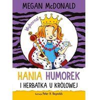 Książki dla dzieci, Hania humorek I herbatka u królowej (opr. miękka)