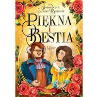 Książki dla dzieci, Piękna i Bestia - JEANNE-MARIE LEPRINCE DE BEAUMONT (opr. twarda)