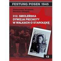 Historia, 312 Smoleńska Dywizja Piechoty w walkach o Starołękę (opr. miękka)