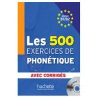 Książki do nauki języka, Les 500 Exercices de phonetique avec corriges niveau B1/B2 + CD - Dominique Abry, Marie - Laure Chalaron (opr. miękka)