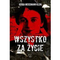Pozostałe książki, Wszystko za życie - Gerda Weissmann-Klein