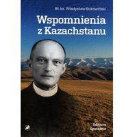 Pozostałe książki, Wspomnienia z Kazachstanu BR - Władysław Bukowiński (opr. broszurowa)