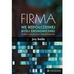Firma we współczesnej myśli ekonomicznej - Jerzy Boehlke - ebook