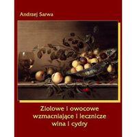 E-booki, Ziołowe i owocowe wzmacniające i lecznicze wina i cydry - ebook