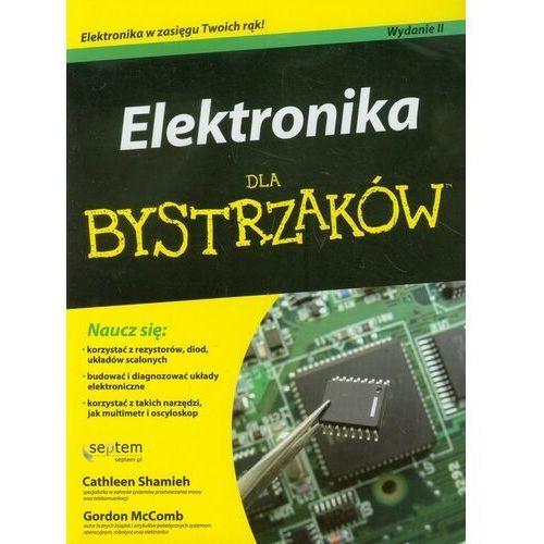 Książki popularnonaukowe, ELEKTRONIKA DLA BYSTRZAKÓW WYD.II (opr. broszurowa)