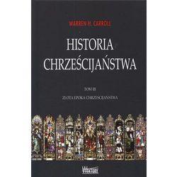 Historia chrześcijaństwa tom 3. Złota epoka chrześcijaństwa (opr. twarda)