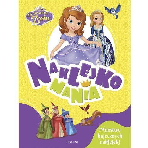 Książki dla dzieci, Jej Wysokość Zosia. Naklejkomania (opr. broszurowa)