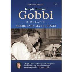 Ksiądz Stefano Gobbi. Darmowy odbiór w niemal 100 księgarniach! (opr. miękka)