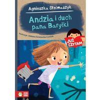 Książki dla dzieci, Andzia i duch pana Baryłki Już czytam! - Agnieszka Stelmaszyk (opr. miękka)