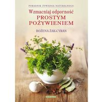 Książki kulinarne i przepisy, Wzmacniaj odporność prostym pożywieniem (opr. miękka)
