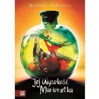 Książki fantasy i science fiction, JEJ WYSOKOŚĆ MARIONETKA CÓRKA ZJADACZKI GRZECHÓW TOM 3 - Melinda Salisbury (opr. miękka)