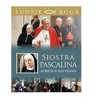 Filmy religijne i teologiczne, SIOSTRA PASCALINA. Kobieta w Watykanie + film DVD Wyprzedaż 03/17 (7) (-23%)