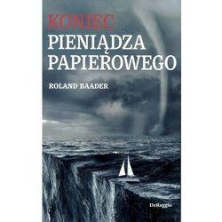 Koniec pieniądza papierowego - BAADER ROLAND - książka (opr. miękka)