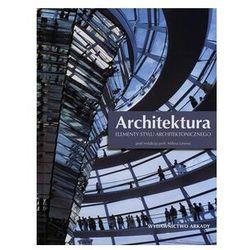 ARCHITEKTURA ELEMENTY STYLU ARCHITEKTONICZNEGO TW (opr. twarda)