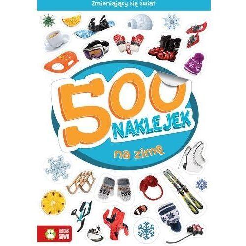 Książki dla dzieci, 500 naklejek na zimę (opr. broszurowa)
