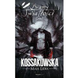 Bramy Światłości. Tom 1 - Maja Lidia Kossakowska (opr. broszurowa)