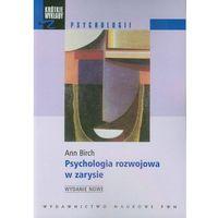 Psychologia, PSYCHOLOGIA ROZWOJOWA W ZARYSIE (oprawa miękka) (Książka) (opr. miękka)