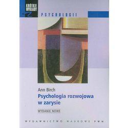 PSYCHOLOGIA ROZWOJOWA W ZARYSIE (oprawa miękka) (Książka) (opr. miękka)