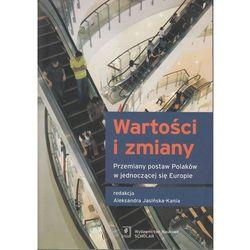 Wartości i zmiany. Przemiany postaw Polaków w jednoczącej się Europie (opr. miękka)