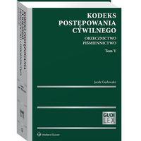 Biblioteka biznesu, Kodeks postępowania cywilnego tom 5 orzecznictwo piśmiennictwo - jacek gudowski