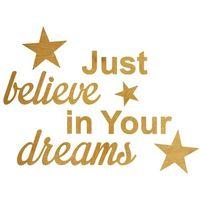 Pozostały wystrój ścian, Dekoracja drewniana drewniana napis na ścianę Just believe in Your dreams - 3 mm Dekoracje drewniane na ścianę (-10%)