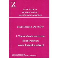 Mechanika płynów I. Wprowadzenie teoretyczne do laboratorium (opr. miękka)