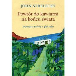 Powrót do kawiarni na końcu świata - John P. Strelecky - książka (opr. broszurowa)
