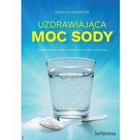 Książki medyczne, Uzdrawiająca moc sody (opr. broszurowa)