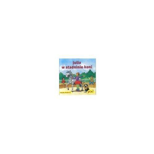 Książki dla dzieci, Pixi. Julia w stadninie koni (opr. broszurowa)