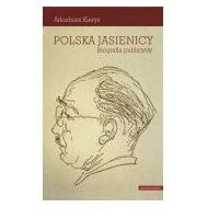 Biografie i wspomnienia, Polska Jasienicy Biografia publicysty - Jeśli zamówisz do 14:00, wyślemy tego samego dnia. (opr. miękka)