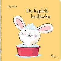 Książki dla dzieci, Do kąpieli, króliczku (opr. kartonowa)