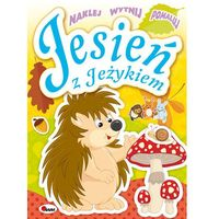 Książki dla dzieci, Jesień z jeżykiem - Wysyłka od 3,99 (opr. miękka)