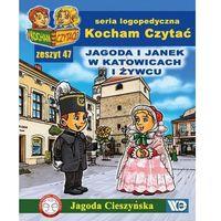Książki dla dzieci, Kocham czytać zeszyt 47. Jagoda i Janek w Katow... (opr. broszurowa)