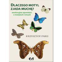 E-booki, Dlaczego motyl zjada muchę. Ewolucyjne opowieści o motylach i ćmach. - Krzysztof Pabis (PDF)